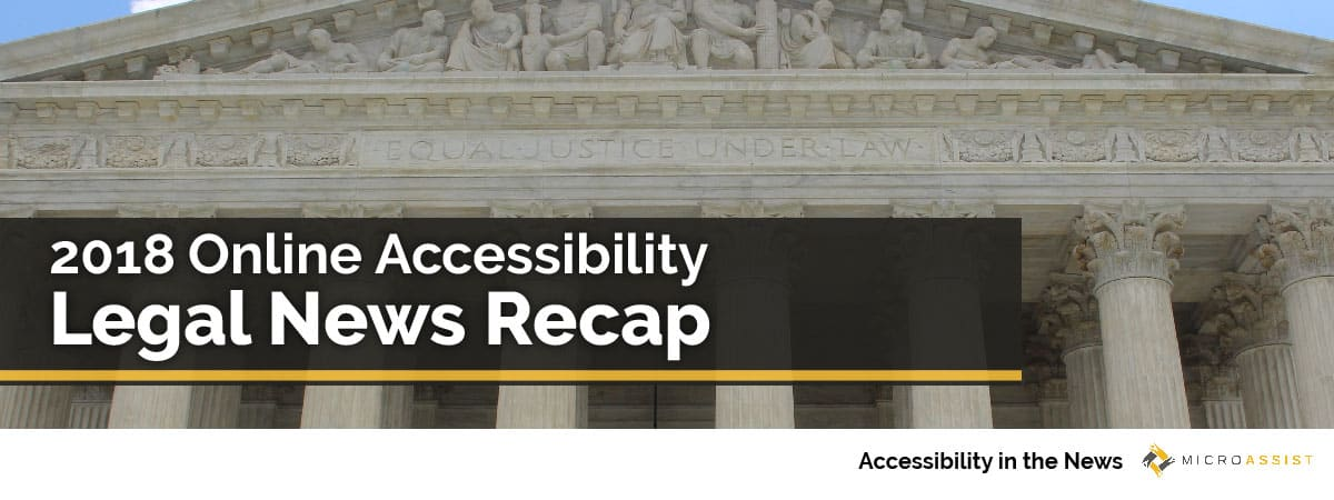 """""""2018 Online Accessibility Legal News Recap"""" text is over an image of the """"Equal justice under law,"""" phrase engraved on the front of the United States Supreme Court building in Washington D.C. 
