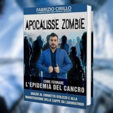 """il libro di Fabrizio Cirillo """"Apocalisse Zombie - Come fermare l'epidemia del cancro grazie al corretto utilizzo delle cappe da laboratorio"""""""