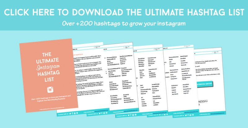Click here to download your Ultimate Hashtag List - Over 200 researched hashtags for you to grow your Instagram profile and explode your business