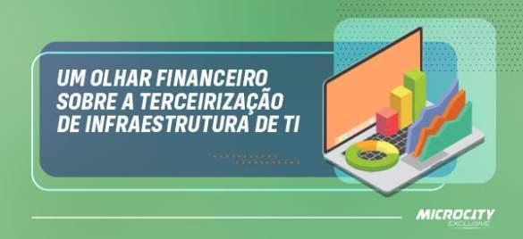 Olhar financeiro sobre a terceirização de TI