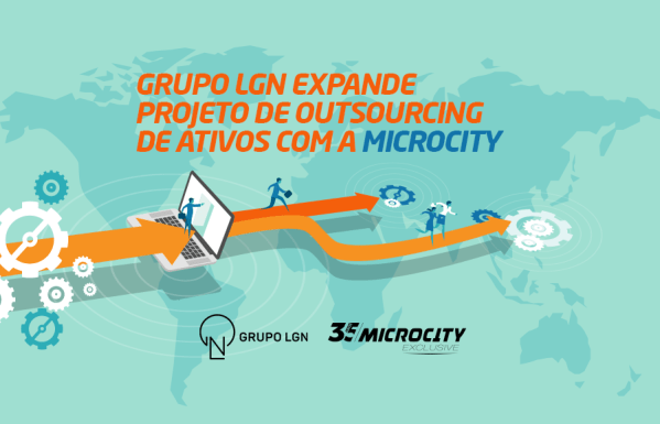 Grupo LGN expande projeto de outsourcing de ativos com Microcity