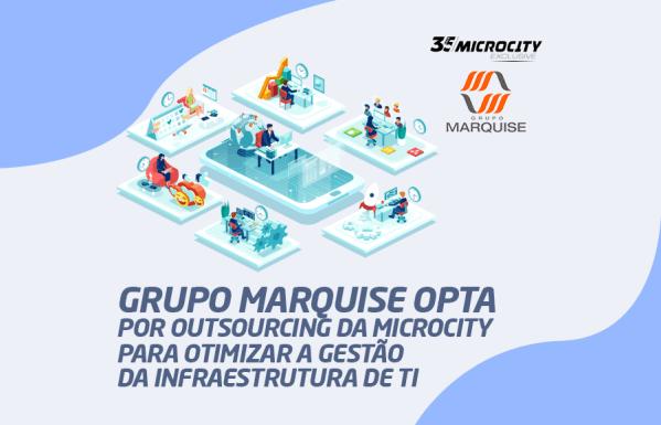 Grupo Marquise opta por outsourcing da Microcity