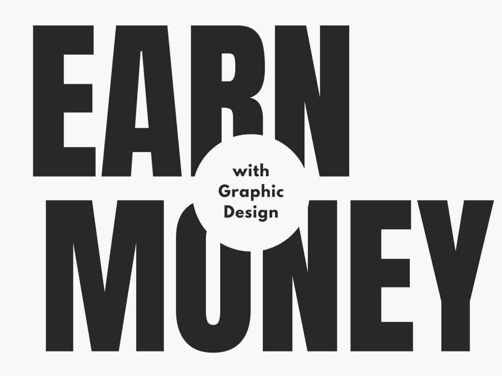 How To Make Money From Graphic Design in 2020