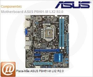 ASUS - P8H61-M-LX2 - Placa-Mãe ASUS P8H61-M LX2 R2.0 - MicroSafe