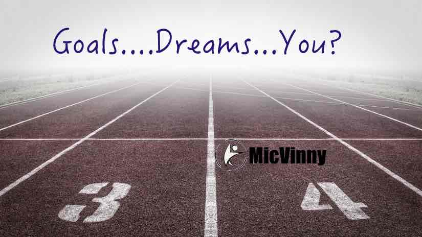 What's your goals and dreams? from MicVinny