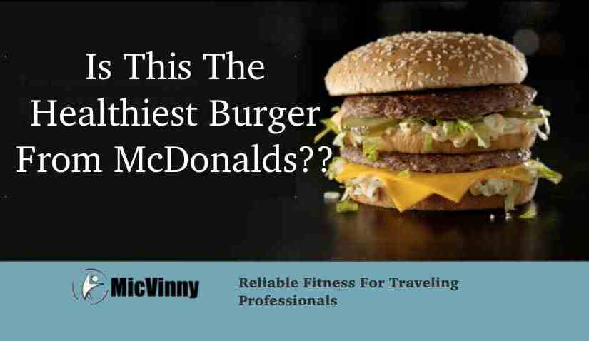 Fast Food Survival Guide: How To Order A Tasty Healthy Burger At McDonald's