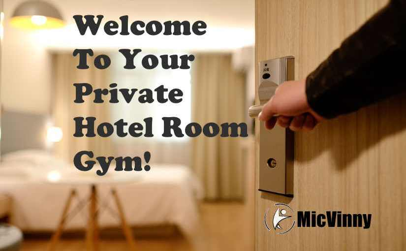 How To Quickly Transform Any Hotel Room Into A Gym