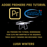 004 Premiere Pro Tutorial: Rearranging Your Clips and Snapping in the Sequence; Track Select Forward and Backward Tools