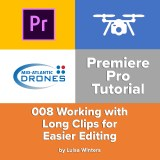 Premiere Pro - Working with long clips for easier editing