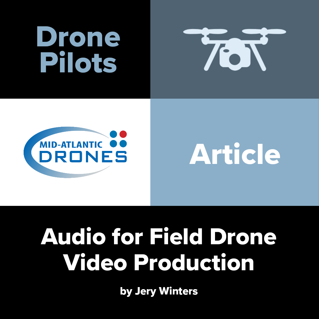 Audio for Field Drone Video Production
