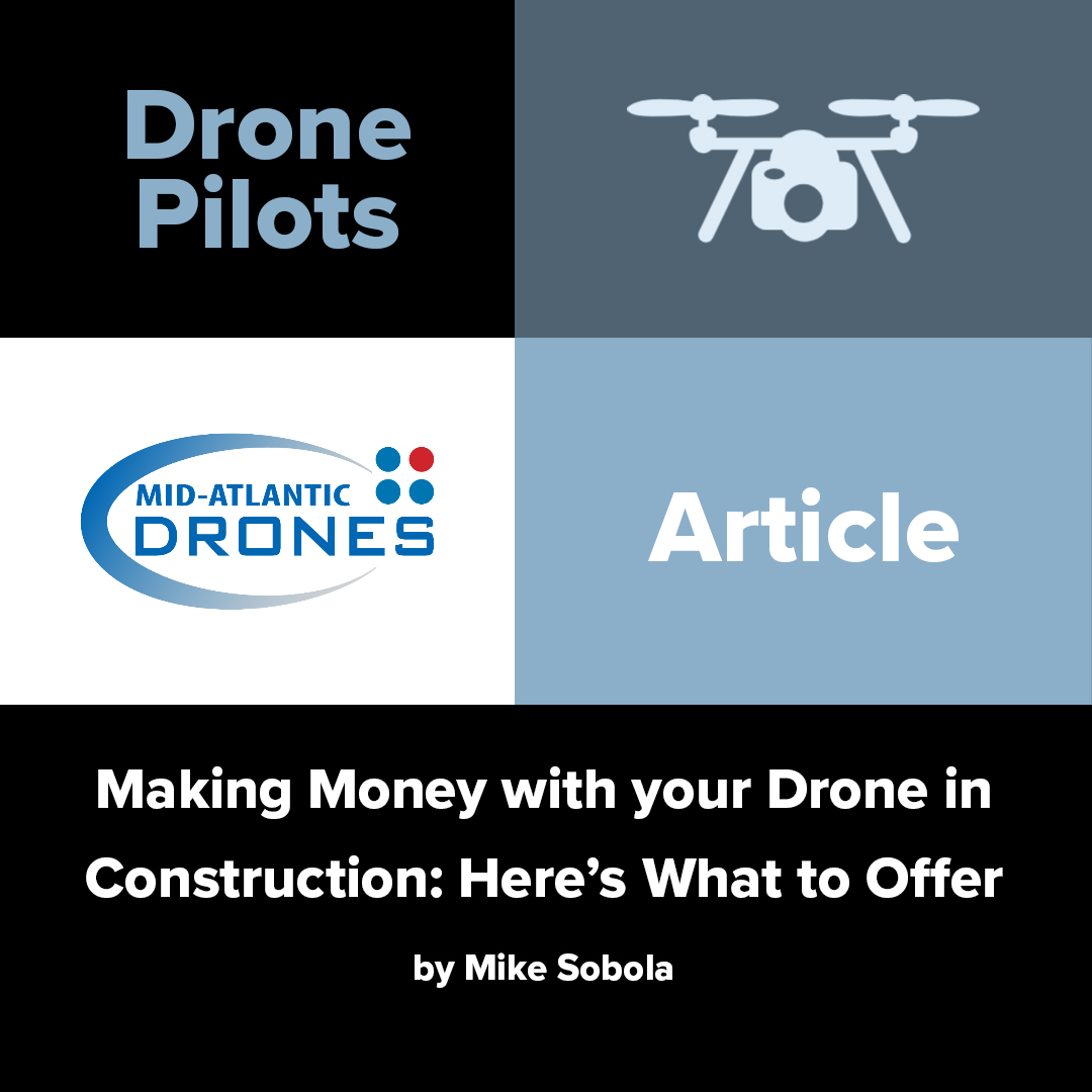 Making Money with your Drone in Construction: Here's What to Offer