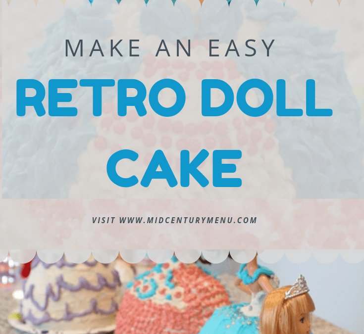 Vintage Doll Cake Test for Memorial Day, Birthdays and Bridal Showers – And Decorating Them All At Alex's Princess Doll Birthday Party!