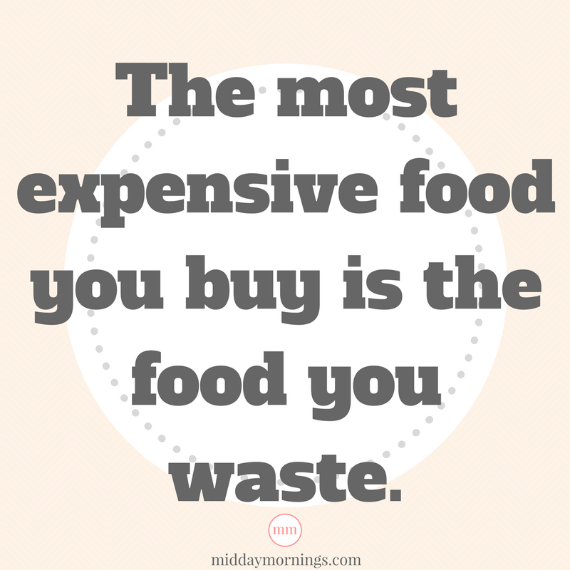 The most expensive food you buy is the food you waste. Read how to curb food waste by being a better meal planner at MiddayMornings.com #frugalliving How to save money, How to plan meals, Family meal planning.