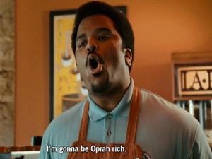 Oprah-rich.