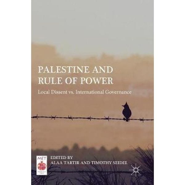 Palestine and Rule of Power  Local Dissent vs International