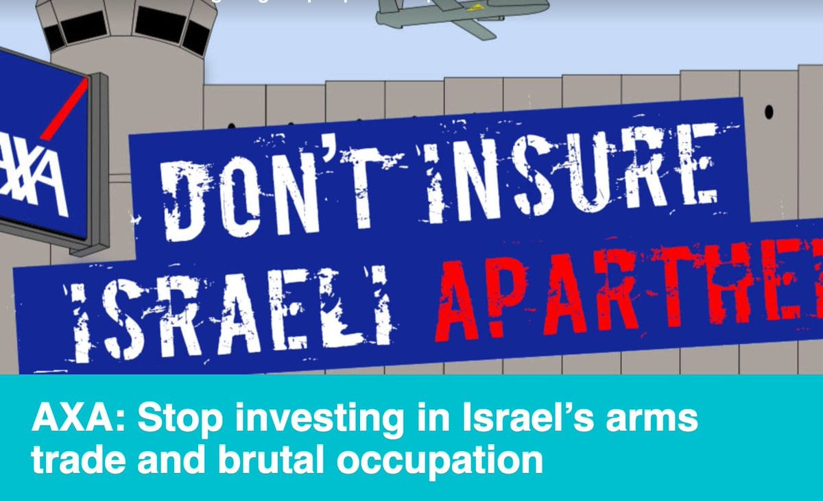 Petition poster to tell French insurance giant Axa to stop investing in Israeli weapons maker Elbit that finances Israel's illegal settlement expansion on stolen Palestinian land [Twitter]