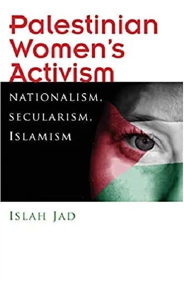 Palestinian Women's Activism: Nationalism, Secularism, Islamism