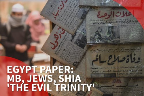 Thumbnail - MB, Jews, Shia called 'trinity of evil' by Egypt 'mouthpiece' paper