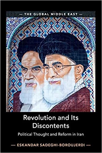 Revolution and Its Discontents: Political Thought and Reform in Iran