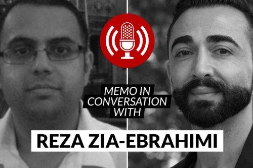 MEMO in conversation with: Reza Zia-Ebrahimi
