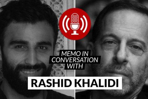 MEMO in conversation with Professor Rashid Khalidi