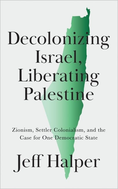Decolonising Israel, Liberating Palestine