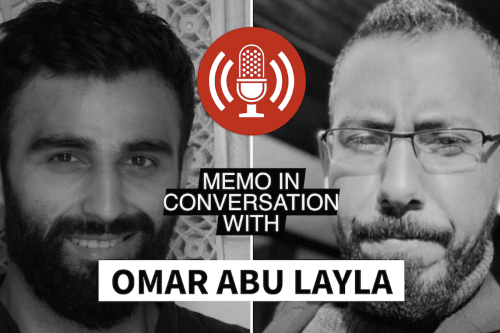 MEMO in conversation with: Omar Abu Layla