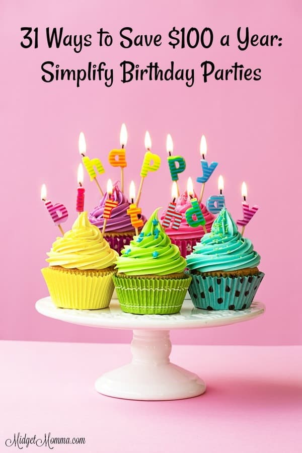 31 Ways to Save 100 a Year Simplify Birthday Parties