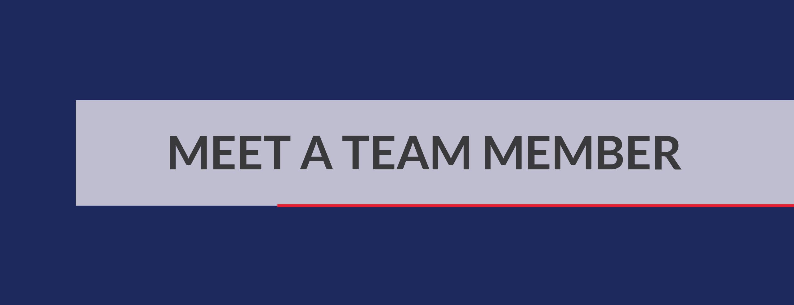 Meet a Team Member