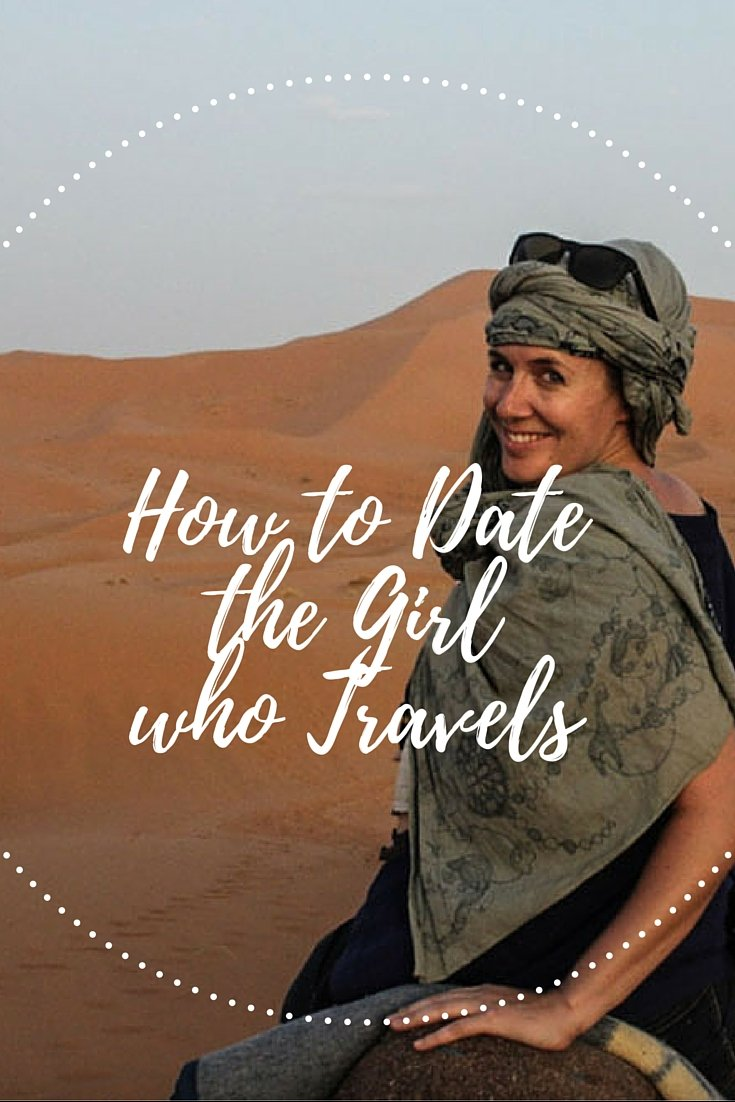 Don't date a girl who travels says a video. Do date a girl who travels some articles. But what about that girl who travels? Who does she want to date?