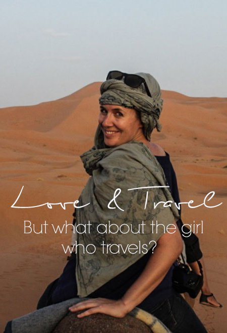 Don't date a girl who travels says a video. Do date a girl who travels an article. But what about that girl who travels? What does she want?
