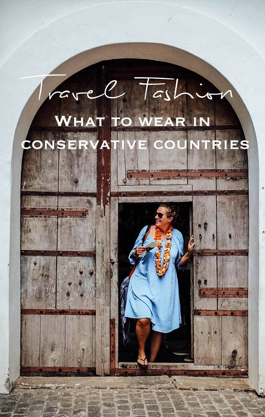 5bfa29bb5e2 Travel Fashion - What to wear in conservative countries.