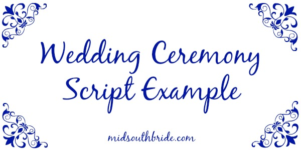 Wedding Ceremony Scripts | Wedding Ceremony Script Examples