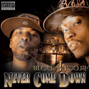 Block 4 Block-Never Come Down
