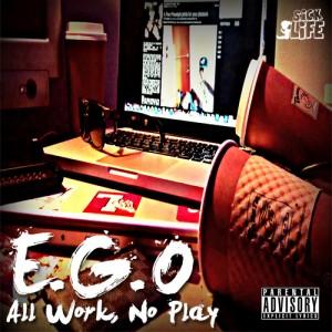 ego-All Work No Play-mixtape