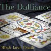 The Dalliance-Birth Love Death