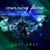 Cast Away by Morning Fame