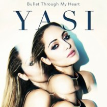 Bullet Through My Heart by Yasi