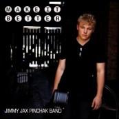 Make It Better by Jimmy Jax Pinchak Band
