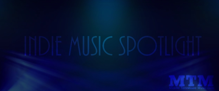 Indie Music Spotlight by Middle Tennessee Music