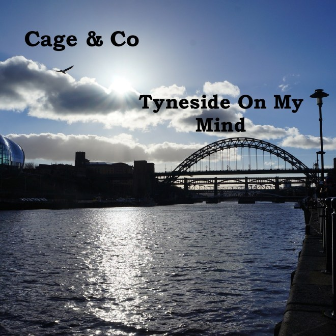 Tyneside On My Mind by Cage & Co