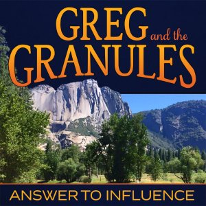 Greg and the Granules Answer To Influence