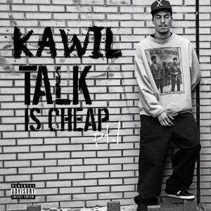 Kawil Drops Latest Single and Video, Talk Is Cheap Pt. 1