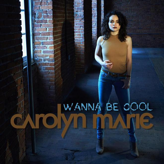 Carolyn Marie-Wanna Be Cool