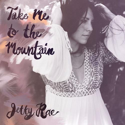 Jetty-Rae-Take-Me-To-The-Mountain.jpg