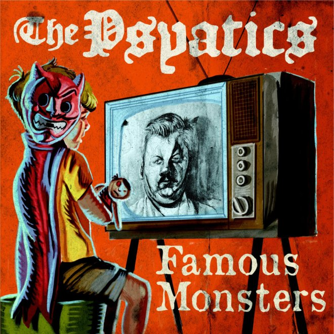 The Psyatics-Famous Monsters