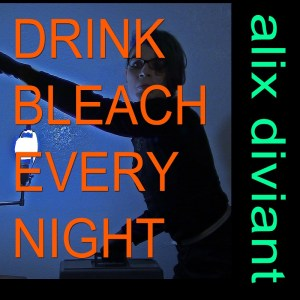 Drink Bleach Every Night…Not Really, But Don't Miss Alix Diviant's Newest Concept Album