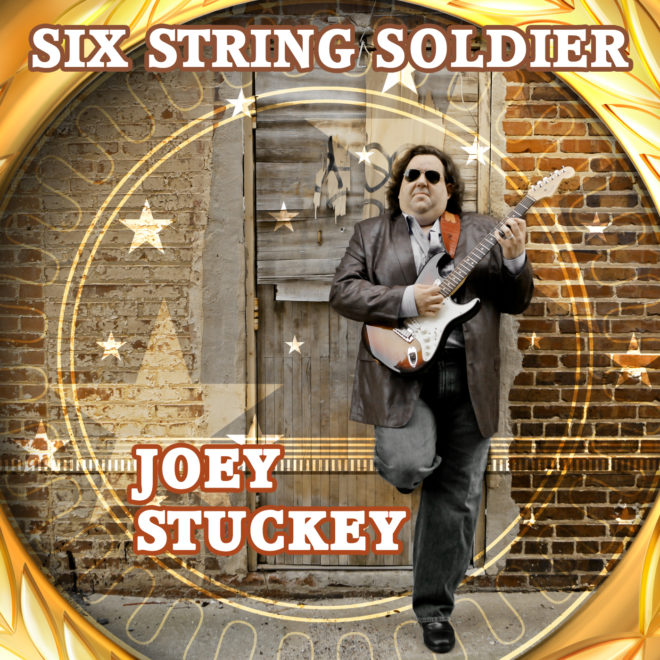 Joey Stuckey - Six String Soldier
