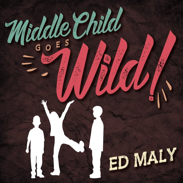 Ed Maly-Middle Child Goes Wild