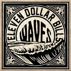 Get Ready To Jam With Eleven Dollar Bills On New Single, Waves